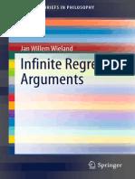 (SpringerBriefs in Philosophy) Jan Willem Wieland (Auth.)-Infinite Regress Arguments-Springer International Publishing (2014)