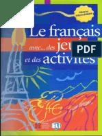 Le Français Avec... Des Jeux Et Des Activités 'Niveau Intermédiaire'