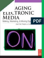 Managing Electronic Media - Making, Marketing, & Moving Digital Content