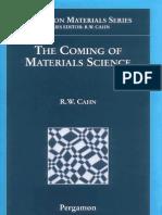 Pergamon Materials Series Volume 5 the Coming of Materials Science