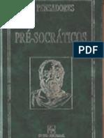 Os Pre Socraticos - Coleção Os Pensadores