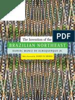 The Invention of the Brazilian Northeast by Durval Muniz de Albuquerque Jr.