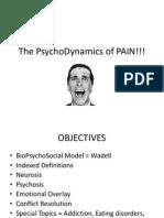 The PshychoDynamics of PAIN!!!