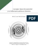 Evolución Del Concepto Desarrollo Sostenible y Su Implantación Política en Colombia. Maria Luisa Eschenhagen. 1998