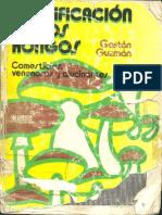 Identificación de Los Hongos, Comestibles, Venenosos, Alucinogenos y Destructores de La Madera. Guzmán, Gastón