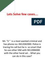 Lets Solve Few Cases