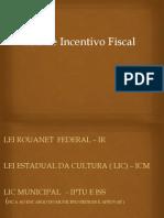 Leis de Incentivo - Tiago