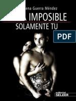 Saga Imposible_ Solamente Tu (Spanish Ed - Mendez, Maria Lorena Guerra