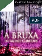 A Bruxa Do Monte Córdova - Camilo Castelo Branco
