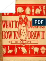 What to Draw and How to Draw It Lutz Edwin George