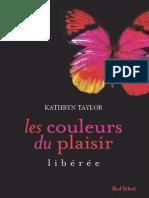 Les Couleurs Du Plaisir. Libere - Kathryn Taylor