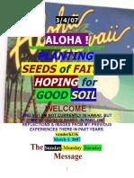 3/4/07 ALOHA ! PLANTING SEEDS of FAITH, HOPING for GOOD SOIL ! by vanderKOK