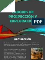 Labores de Prospeccion y Exploracion Pre.