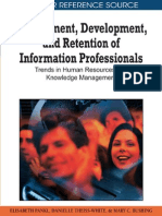 Elisabeth Pankl, Danielle Theiss-White Recruitment, Development, And Retention of Information Professionals Trends in Human Resources and Knowledge Management 2010
