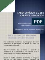 AULA - Saber Jurídico e Seu Caráter Ideológico