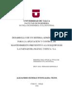 Desarrollo de Un Sistema Administrativo Para La Aplicacion y Control de Mantto Preventivo a Los Equipos de Faenadora