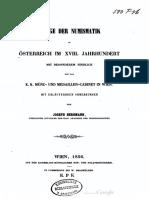 Pflege der Numismatik in Österreich im XVIII. Jahrhundert [und XIX. Jahrhunderte] mit besonderem Hinblick auf das k.k. Münz- und Medaillen-Cabinet in Wien. Abth. 1