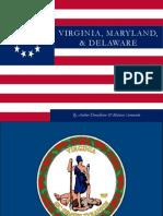 Virginia, Maryland, & Delaware- The 13 colonies
