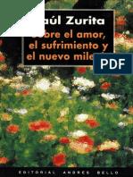Raúl Zurita - Sobre El Amor, El Sufrimientos y El Nuevo Milenio