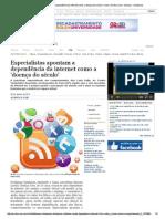 Especialistas Apontam a Dependência Da Internet Como a 'Doença Do Século' _ Vida _ Acritica