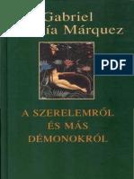 A Szerelemrol Es Mas Demonokrol - Gabriel Garcia Marquez