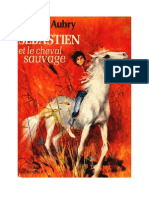 Aubry Cécile Sébastien Et Le Cheval Sauvage 1972