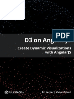 D3 on AngularJS Create Dynamic Visualizations With AngularJS by Ari Lerner & Victor Powell - Apr 2014