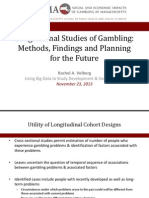 Longitudinal Studies of Gambling Methods, Finding and Planning