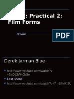 Unit 1 Practical 2 Film Forms Colour Presentation