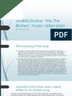 SilverBySkyline WeThe Broken Music Video Plan