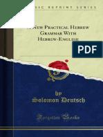 A New Practical Hebrew Grammar With Hebrew-English by Solomon Deutsch