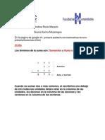Suma, Resta, Multiplicacion y Division.
