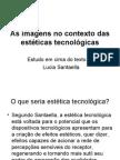 As imagens no contexto das estéticas tecnológicas