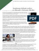 Irã e Israel Dominam Debate Sobre Relações Entre Brasil e Oriente Médio - Câmara Notícias - Portal Da Câmara Dos Deputados