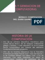 1.- Historia y Generacion de Las Computadoras