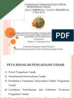 Pengadaan Tanah bagi Pembangunan untuk Kepentingan Umum Sesuai UU Nomor 2/2012, Perpres No. 71/2012. Peraturan Kepala BPN Nomor 5 Tahun 2012