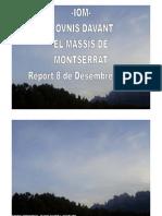-IOM- 2 OVNIS DAVANT EL MASSÍS DE MONTSERRAT- Report 8 de Desembre 2009