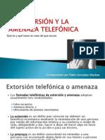 La Extorsión Telefónica y La Amenaza