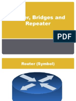 Router, Bridges and Repeater