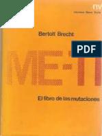 Bertolt Brecht - Me-ti. El Libro de Las Mutaciones