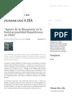 """""""Aporte de La Masoneria en La Institucionalidad Republicana en Chile"""" - Pensar Día a Día"""