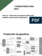TEMA 15-Fabricación de Gasolinas-Reformado Catalítico-Isomerización y Alquilación