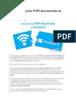 Tutorial Solución WIFI Desconectado en Windows 8