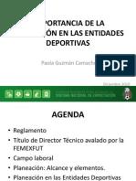 FEMEXFUT - Importancia de La Planeacion en Las Entidades Deportivas - Paola Guzman Camacho