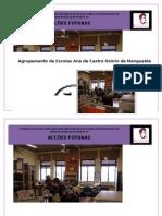 Parte2AcçõesfuturasO MODELO DE AUTOAVALIAÇÃO DA BE METODOLOGIAS DE OPERACIONALIZAÇÃO
