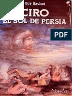 Guy Rachet - Ciro, El Sol de Persia