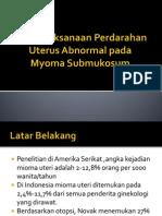 Penatalaksanaan Perdarahan Uterus Abnormal pada Myoma Submukosum.pptx