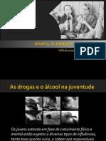 Jovens, Drogas e Alcool