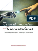 Edited by Ronald Cole-Turner Transhumanism and Transcendence Christian Hope in an Age of Technological Enhancement 2011