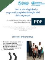 Situación a Nivel Global y Regional y Epidemiología Del Chikungunya Poe José Moya